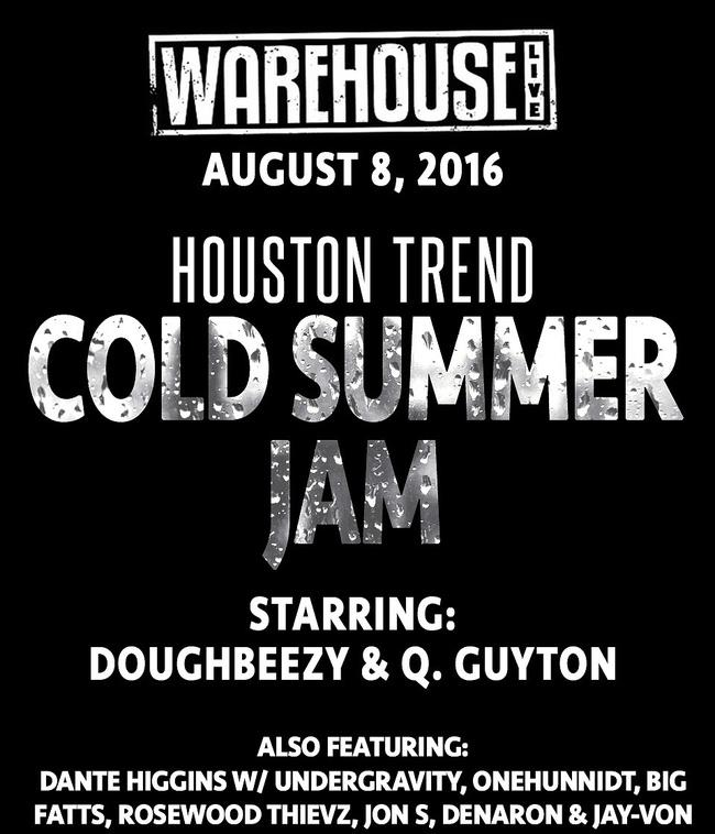 Q. Guyton and Doughbeezy  headline WareHouse Live Houston Trend Cold Summer Jam Aug 8.